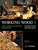 img - for Working Wood 3 the Cabinet Maker's Workshop: An Artisan Course with Simon James book / textbook / text book