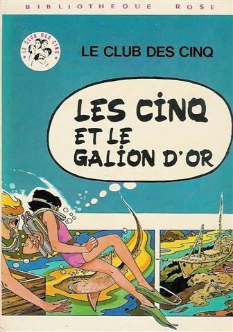 les-cinq-et-le-galion-dor-serie-le-club-des-cinq-collection-bibliotheque-rose-cartonnee-illustree