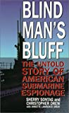 Blind Man's Bluff: The Untold Story of American Submarine Espionage (0786218762) by Sherry Sontag