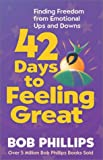 42 Days to Feeling Great (0736903798) by Phillips, Bob