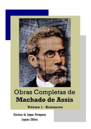Obras Completas de Machado de Assis - Volume 1: Romances (Clássicos da Língua Portuguesa) (Portuguese Edition)