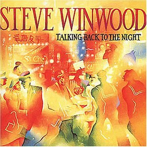 STEVE WINWOOD - Talking back to the night (1982) - Zortam Music