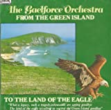 The Gaelforce Orchestra From the Green Island - To the Land of the Eagle