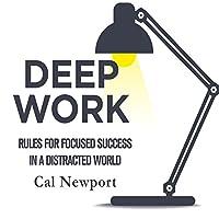 Deep Work: Rules for Focused Success in a Distracted World Hörbuch von Cal Newport Gesprochen von: Jeff Bottoms