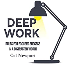 Deep Work: Rules for Focused Success in a Distracted World | Livre audio Auteur(s) : Cal Newport Narrateur(s) : Jeff Bottoms