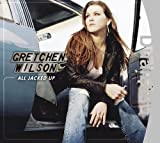Gretchen Wilson - All Jacked Up