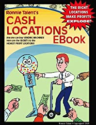 Cash Locations: A step-by-step guide to securing the best money-making locations for your vending machines