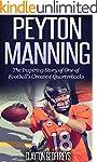 Peyton Manning: The Inspiring Story o...