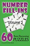 img - for Number Fill-ins: 60 Brain Sharpening Puzzles, Volume 2 book / textbook / text book