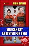 YOU CAN GET ARRESTED FOR THAT (0593055799) by RICHARD SMITH