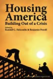 img - for Housing America: Building Out of a Crisis (Independent Studies in Political Economy) book / textbook / text book