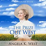 Mail Order Bride: The Prize out West | Angela K. West