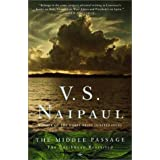The Middle Passage ~ V. S. Naipaul