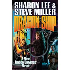 Dragon Ship (Liaden Universe Novels) by Sharon Lee and Steve Miller