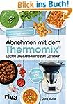 Abnehmen mit dem Thermomix: Leichte L...