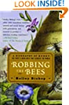 Robbing the Bees: A Biography of Hone...