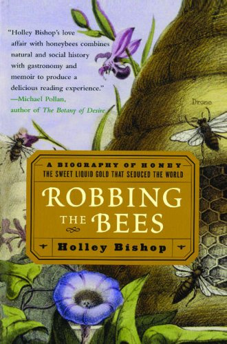 Robbing The Bees: A Biography Of Honey--The Sweet Liquid Gold That Seduced The World front-842418