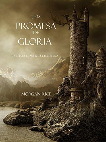 Morgan Rice - Una Promesa De Gloria (Libro #5 De El Anillo Del Hechicero)
