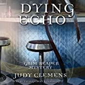 Dying Echo: A Grim Reaper Mystery, Book 4 | [Judy Clemens]
