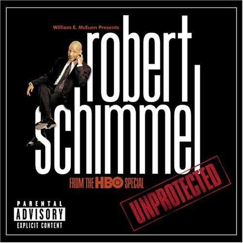 Robert Schimmel - Unprotected - Zortam Music