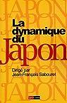 La Dynamique du Japon par Sabouret