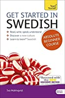 Get Started in Swedish Absolute Beginner Course: (Book and audio support) The essential introduction to reading, writing, speaking and understanding a new language (Teach Yourself)