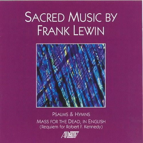 Sacred Music by Frank Lewin, Marguerite Brooks, Rossen Milanov, Yale Camerata and New Symphony Orchestra