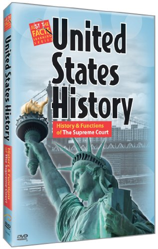 Just the Facts: U.S. History : History and Functions of The Supreme Court