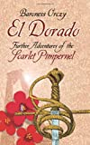 El Dorado: Further Adventures of the Scarlet Pimpernel (Dover Books on Literature & Drama) (0486440265) by Orczy, Baroness