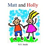 Matt and Holly: An Early Readers Book! (Early Readers Series Book 5) (English Edition)