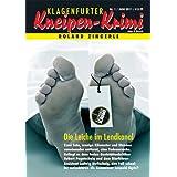 """Die Leiche im Lendkanal (Klagenfurter Kneipen-Krimi 1)von """"Roland Zingerle"""""""