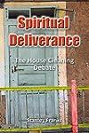Spiritual Deliverance: The House Clea...