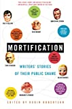Mortification: Writers' Stories of Their Public Shame (0060750928) by Robertson, Robin