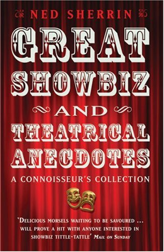 great-showbiz-theatrical-anecdotes-a-connoisseurs-collection