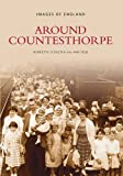 img - for Around Countesthorpe (Images of England) book / textbook / text book