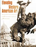 img - for Elevating Western American Art: Developing an Institute in the Cultural Capital of the Rockies book / textbook / text book