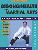 Qigong for Health & Martial Arts: Exercises and Meditation (Qigong, Health and Healing)