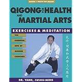 Qigong for Health & Martial Arts: Exercises and Meditation (Qigong, Health and Healing) ~ Yang Jwing-Ming