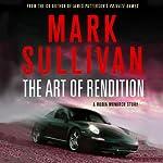 The Art of Rendition: A Robin Monarch Short Story | Mark Sullivan