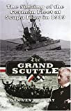 img - for THE GRAND SCUTTLE: The Sinking of the German Fleet at Scapa Flow in 1919 book / textbook / text book