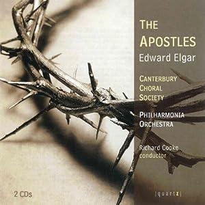Edward Elgar: The Apostles / Canterbury Choral Society / Philharmonia Orchestra / Richard Cooke