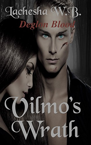 Book: Vilmo's Wrath - Deglon Blood by Lachesha W.B.