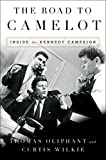 img - for The Road to Camelot: Inside the Kennedy Campaign book / textbook / text book