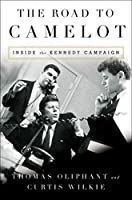 The Road to Camelot: Inside the Kennedy Campaign