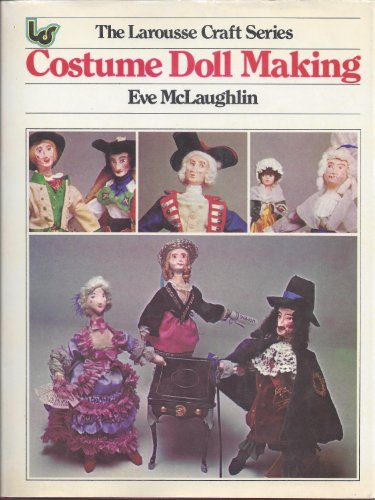 Title: Costume Doll making The Larousse craft series