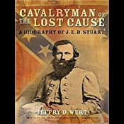 Cavalryman of the Lost Cause: A Biography of J. E. B. Stuart | [Jeffry D. Wert]
