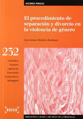 El procedimiento de separación y divorcio en la violencia de género: Biblioteca Básica de Práctica Procesal nº 232