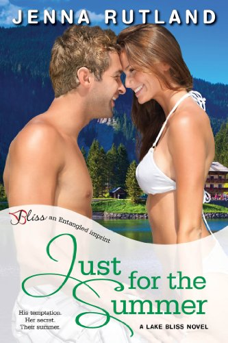 Just for the Summer: A Lake Bliss Novel (Entangled Bliss) by Jenna Rutland