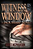 img - for Witness in the Window: A Jack Sharp MD Novel (The Jack Sharp MD Novels Book 3) book / textbook / text book
