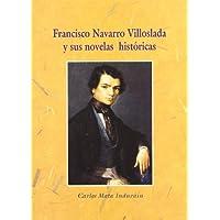 Francisco Navarro Villoslada Y Sus Novelas Historicas